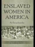 Enslaved Women in America: An Encyclopedia