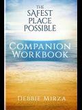 The Safest Place Possible Companion Workbook