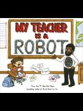 My Teacher Is a Robot