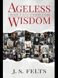 Ageless Wisdom: A Treasury Of Quotes To Motivate and Inspire