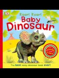 Roar! Roar! Baby Dinosaur: The Best Noisy Dinosaur Book Ever!