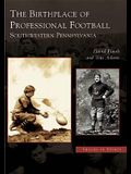 The Birthplace of Professional Football: Southwestern Pennsylvania