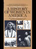 A History of Women in America: From Founding Mothers to Feminists-How Women Shaped the Life and Culture of America