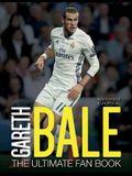 Gareth Bale: The Ultimate Fan Book