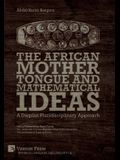 The African Mother Tongue and Mathematical Ideas: A Diopian Pluridisciplinary Approach