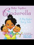 Better Together, Cinderella
