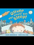 Oliver Who Would Not Sleep