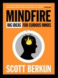 Mindfire: Big Ideas for Curious Minds