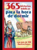 365 Historias Biblicas Para La Hora de Dormir: Con Mas de 100 Ilustraciones