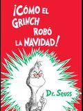 ¡cómo El Grinch Robó La Navidad! (How the Grinch Stole Christmas Spanish Edition)