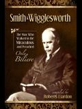 The Smith Wigglesworth Collection