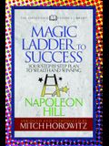 The Magic Ladder to Success (Condensed Classics): Your-Step-By-Step Plan to Wealth and Winning