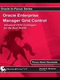 Oracle Enterprise Manager Grid Control: Advanced OEM Techniques for the Real World