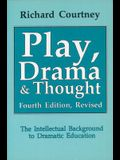 Play, Drama and Thought: The Intellectual Background to Dramatic Education