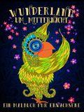 Wunderland Um Mitternacht: Ein Malbuch Für Erwachsene