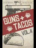 Guns + Tacos Vol. 4