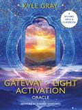 Gateway of Light Activation Oracle: A 44-Card Deck and Guidebook