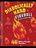 Diabolically Hard Fireball Crosswords: 45 Ultra-Tough Puzzles