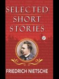 Selected Short Stories of Nietzsche
