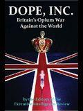 Dope, Inc: Britain's Opium War Against the World