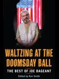 Waltzing at the Doomsday Ball: The Best of Joe Bageant