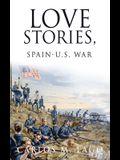 Love Stories, Spain-U.S. War