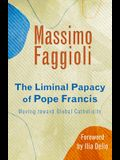 Liminal Papacy of Pope Francis: Moving Toward Global Catholicity