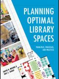 Planning Optimal Library Spaces: Principles, Processes, and Practices