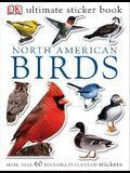 Ultimate Sticker Book: North American Birds: Over 60 Reusable Full-Color Stickers [With Stickers]