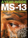 A Year Inside MS-13: See, Hear, and Shut Up
