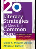 20 Literacy Strategies to Meet the Common Core: .....