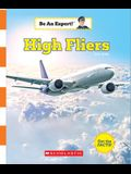 High Fliers (Be an Expert!) (Library Edition)