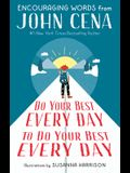 Do Your Best Every Day to Do Your Best Every Day: Encouraging Words from John Cena