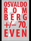 Osvaldo Romberg +/- 70, Even