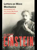Letters on Wave Mechanics: Correspondence with H. A. Lorentz, Max Planck, and Erwin Schrödinger