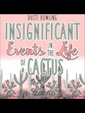 Insignificant Events in the Life of a Cactus Lib/E