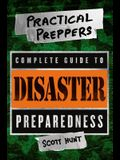 The Practical Preppers Complete Guide to Disaster Preparedness