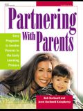 Partnering with Parents: Easy Programs to Involve Parents in the Early Learning Process