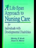 A Life-Span Approach to Nursing Care for Individuals with Developmental Disabilties