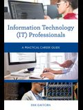 Information Technology (IT) Professionals: A Practical Career Guide