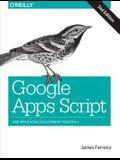 Google Apps Script: Web Application Development Essentials