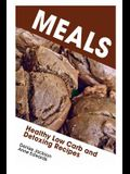 Meals: Healthy Low Carb and Detoxing Recipes