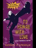 To Hawaii, with Love (Spy Goddess, Book 2)
