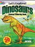 Let's Explore! Dinosaurs Sticker Coloring Book: With 30 Stickers!