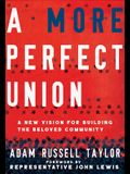 A More Perfect Union: A New Vision for Building the Beloved Community