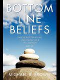 Bottom Line Beliefs: Twelve Doctrines All Christians Hold In Common (Sort of)