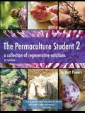 The Permaculture Student 2 - The Textbook, 2nd Edition: a collection of regenerative solutions