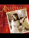 Anastasia's Album: The Last Tsar's Youngest Daughter Tells Her Own Story