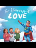 The Forecast Is Love