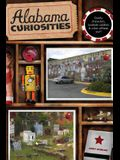 Alabama Curiosities: Quirky Characters, Roadside Oddities & Other Offbeat Stuff, Second Edition